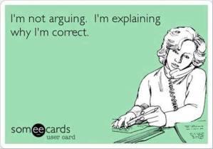 Not arguing - explaining why correct